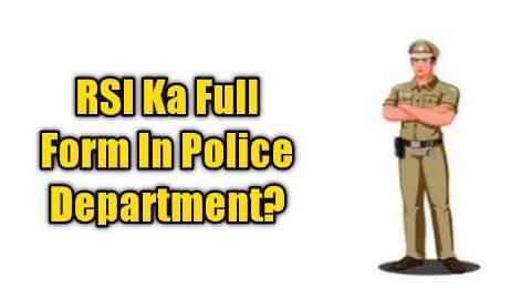 RSI Full Form In Police Department में क्या होता है?